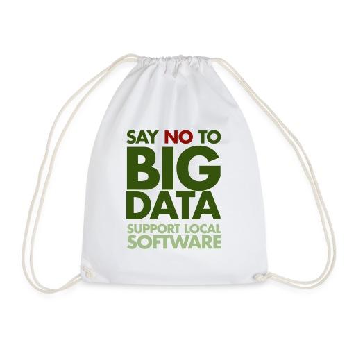 Say No to Big Data - Drawstring Bag