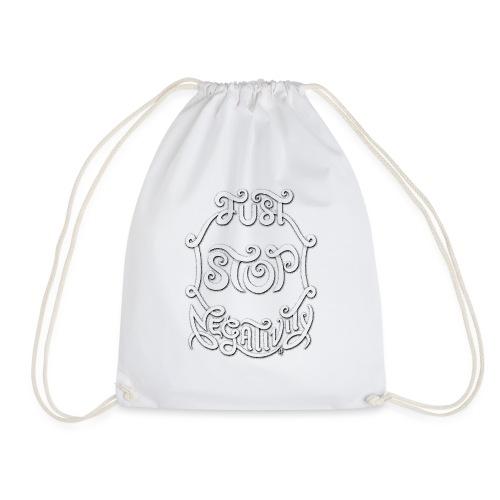 Just Stop Negativity - Drawstring Bag