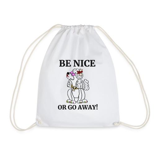 Be nice or go away - für Pudelliebhaber - Turnbeutel