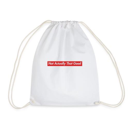 Not Actually That Good - Drawstring Bag