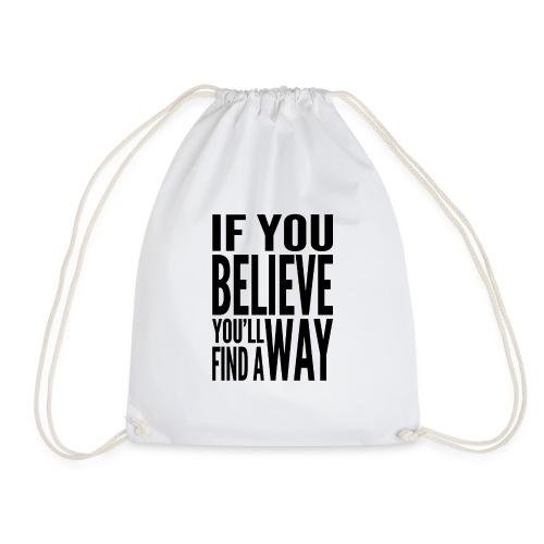 Ladies If You Believe T-Shirt - Drawstring Bag