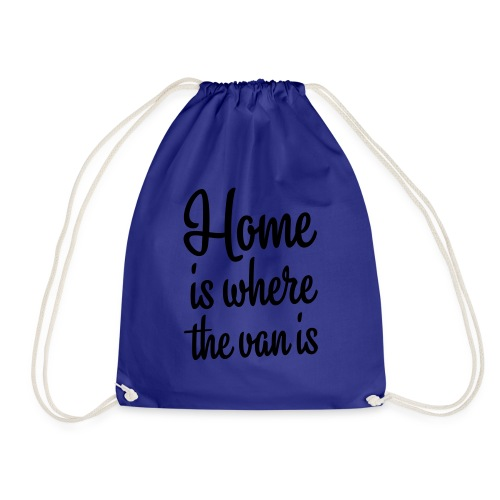 Home is where the van is - Autonaut.com - Drawstring Bag