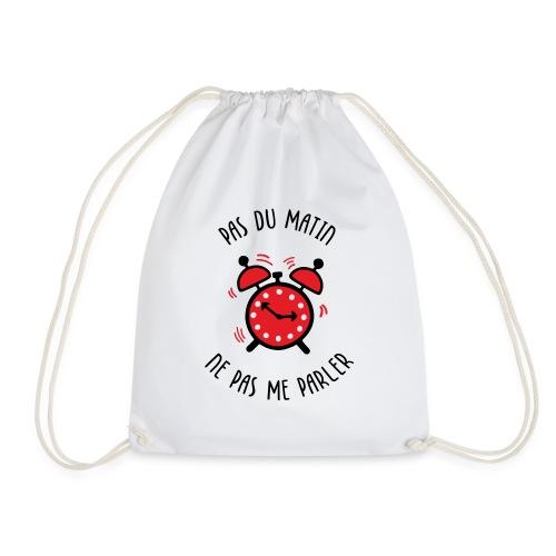 Pas du matin, ne pas me parler - Drawstring Bag