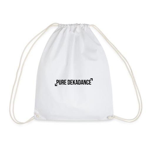 Die Pure Dekadance für Dich! - Turnbeutel