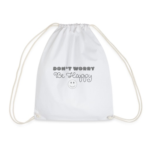 Don't Worry - Be happy - Drawstring Bag