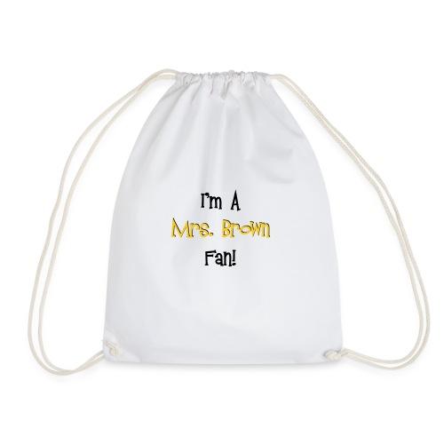 I'm a Mrs. Brown fan! - Drawstring Bag