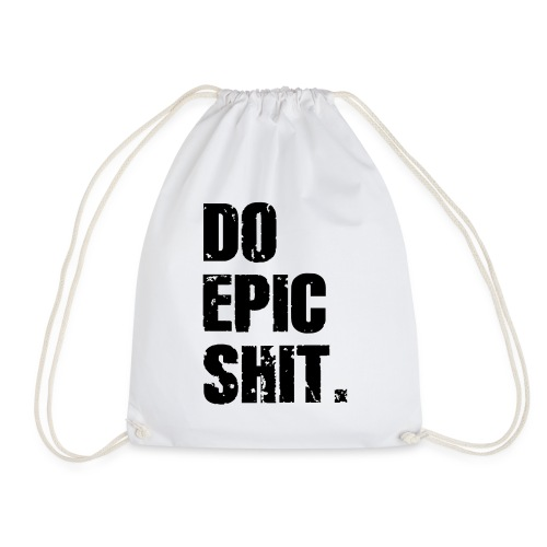Do Epic Shit. - Turnbeutel