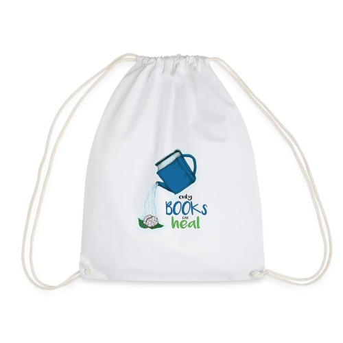 Only books can heal - Drawstring Bag