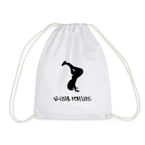 B-Girl For Life - Drawstring Bag