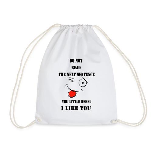 Do not read the next sentence - Drawstring Bag