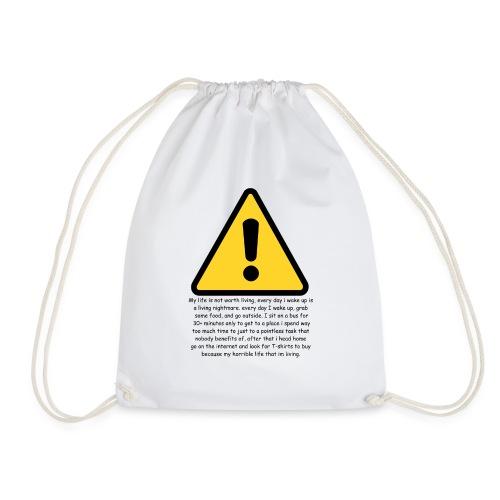 Warning my life sucks - Drawstring Bag
