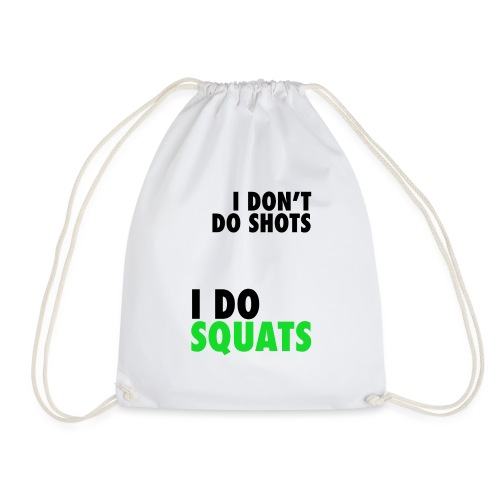 I don't do shots - Drawstring Bag