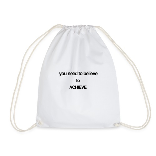 you need to believe - Drawstring Bag