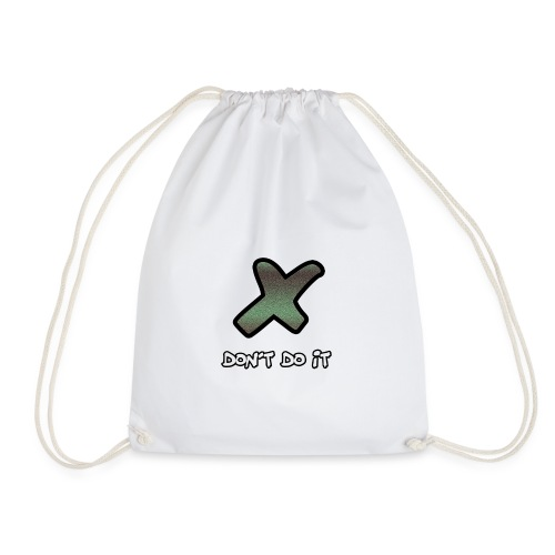 DONT DO IT - Drawstring Bag