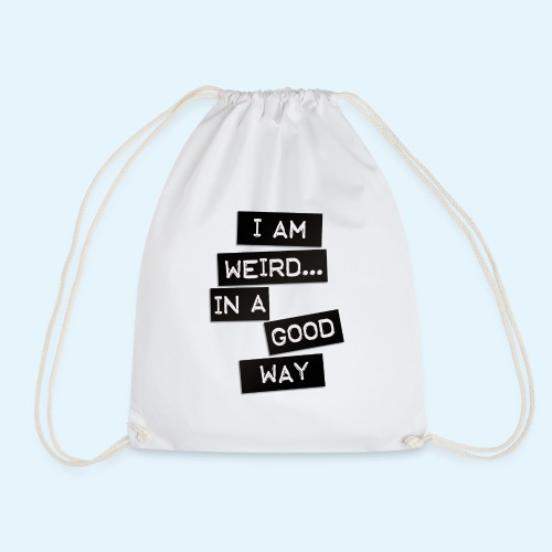 I AM WEIRD IN A GOOD WAY - Mochila saco