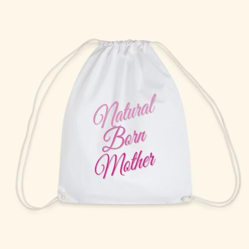 Natural Born Mother - Drawstring Bag