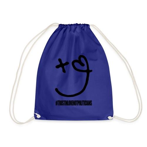 Love & Hope #trustinlovenotpoliticians - Drawstring Bag
