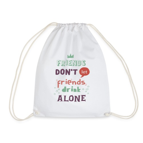 friendsdontletfriendsdrin - Drawstring Bag