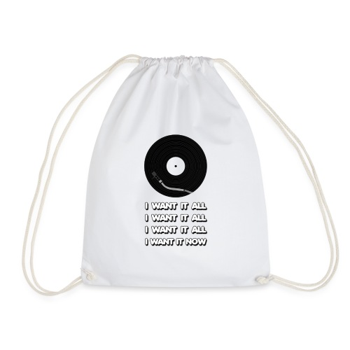 I want it all - Drawstring Bag