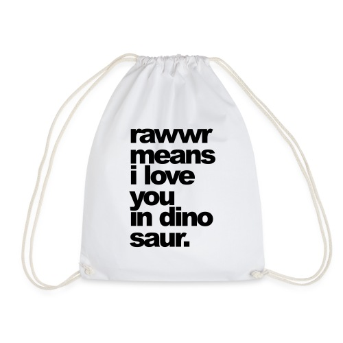 rawwr means i love you - Turnbeutel