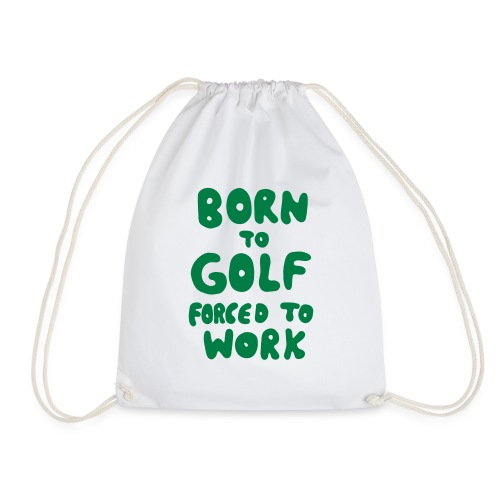 born to golf forced to work - Turnbeutel