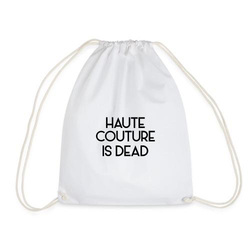 Haute Couture is dead - Turnbeutel