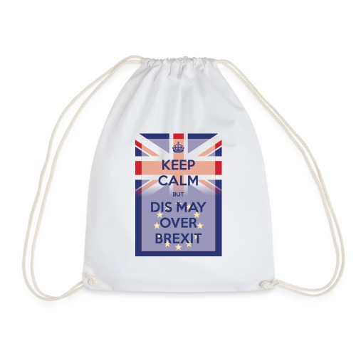 Keep Calm but Dis May Over Brexit - Drawstring Bag