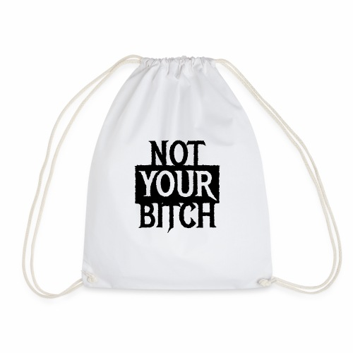 NOT YOUR BITCH - Coole Statement Geschenk Ideen - Turnbeutel