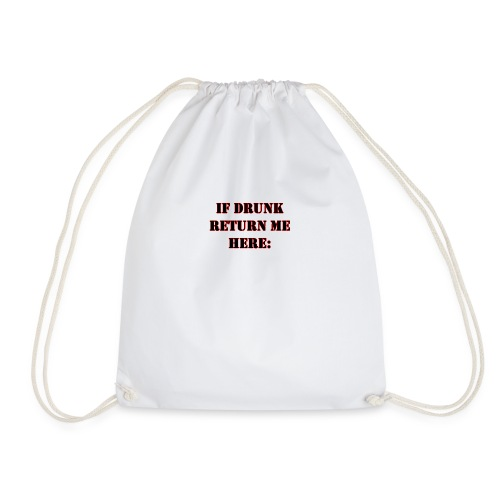 (CUSTOMISABLE) If Drunk Return Me Here: - Drawstring Bag