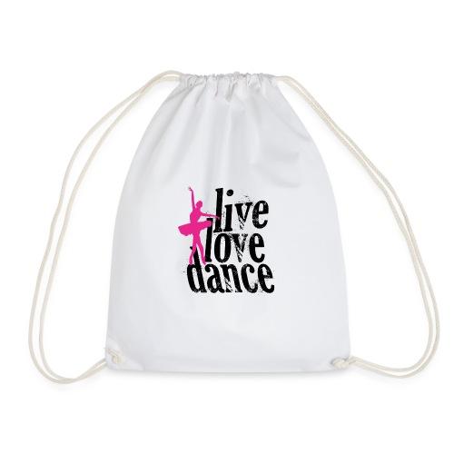 live,love,dance - Drawstring Bag