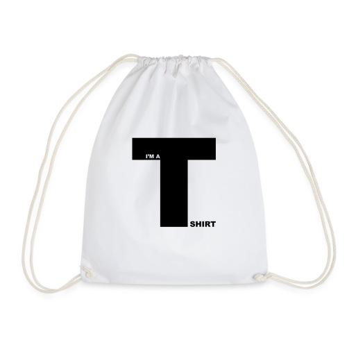 im_a_t_shirt - Drawstring Bag
