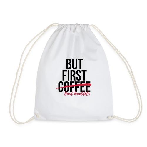 But first Coffee - Hund k - Turnbeutel