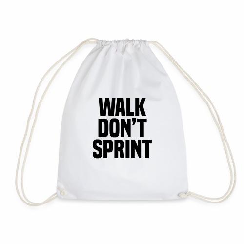 Walk don't sprint - Drawstring Bag