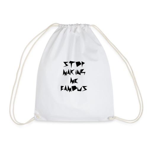 Stop making me famous - Drawstring Bag
