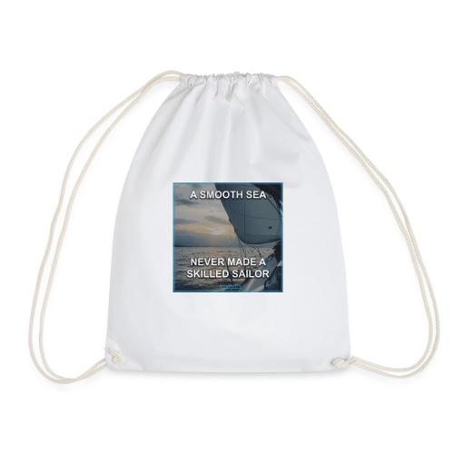 A smooth sea never made a skilled sailor - Drawstring Bag