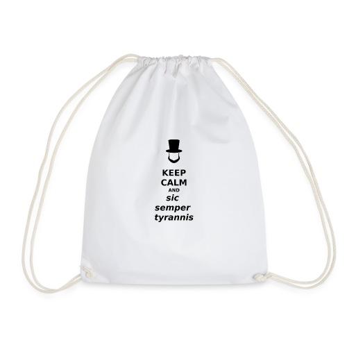 Keep Calm and Sic Semper Tyrannis (black) - Drawstring Bag