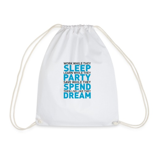 Work while they sleep - Drawstring Bag