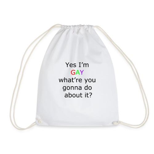 Yes i m gay - Drawstring Bag