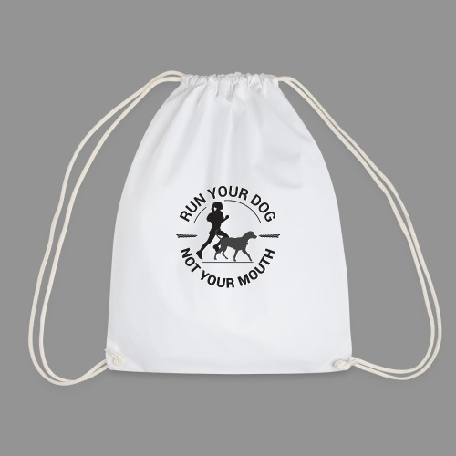 Run your dog, not your mouth - Drawstring Bag