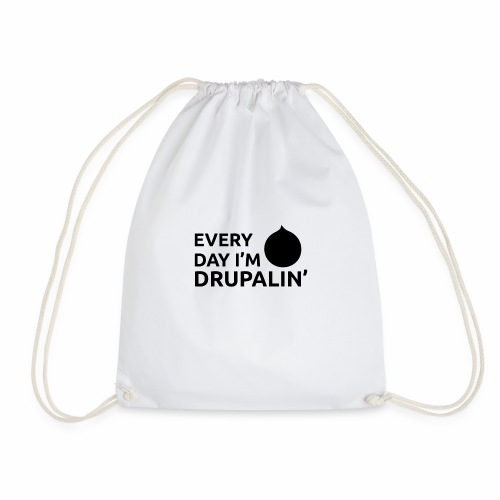 Every day I'm Drupalin' - Black - Drawstring Bag