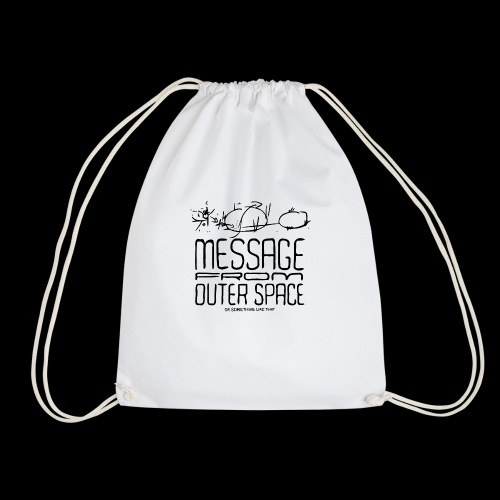 Message From Outer Space (black) - Turnbeutel