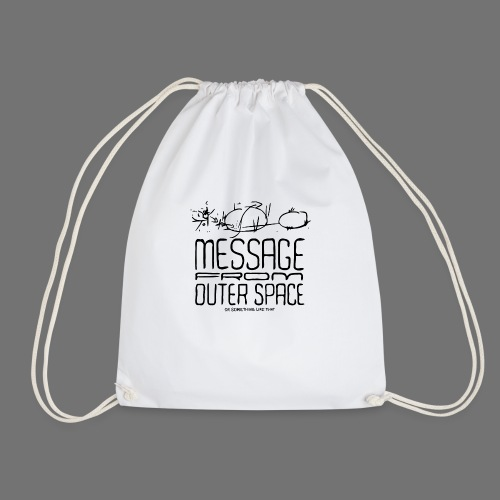 Message From Outer Space (black) - Drawstring Bag