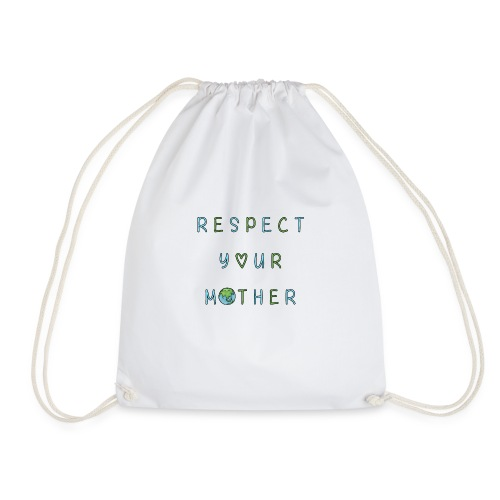 Respect Your Mother Earth - Drawstring Bag