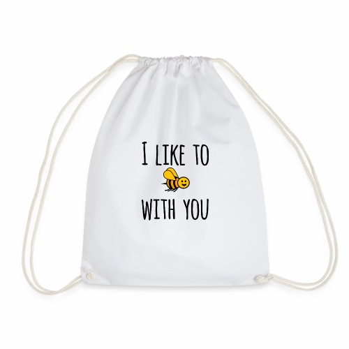 I like to be with you - Drawstring Bag
