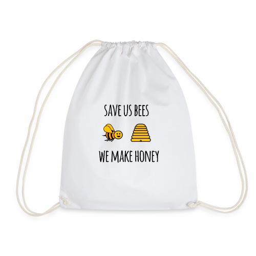 Save us bees we make honey - Drawstring Bag