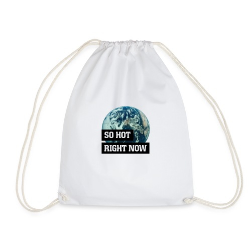 earth - so hot right now - Drawstring Bag