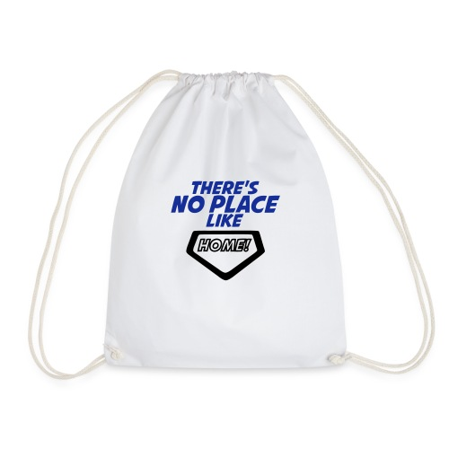 There´s no place like home - Drawstring Bag