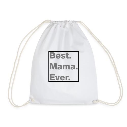 best mama ever - Turnbeutel