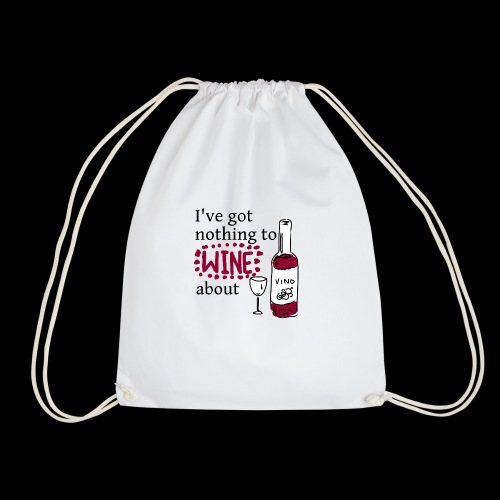 nothing to wine about - Drawstring Bag