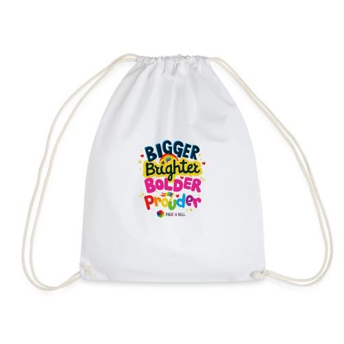 Bigger. Brighter. Bolder. Prouder. - Drawstring Bag